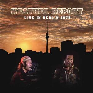 Weather Report - Live in Berlin 1975 CD (album) cover