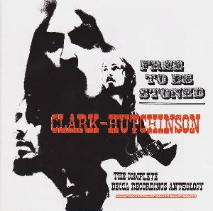 Free to Be Stoned: Complete Decca Recordings  by CLARK HUTCHINSON album cover