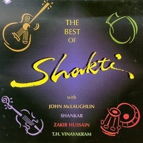 The Best Of Shakti by SHAKTI WITH JOHN MCLAUGHLIN album cover