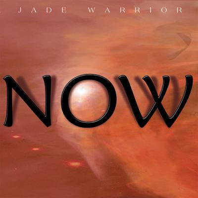Jade Warrior - Now CD (album) cover