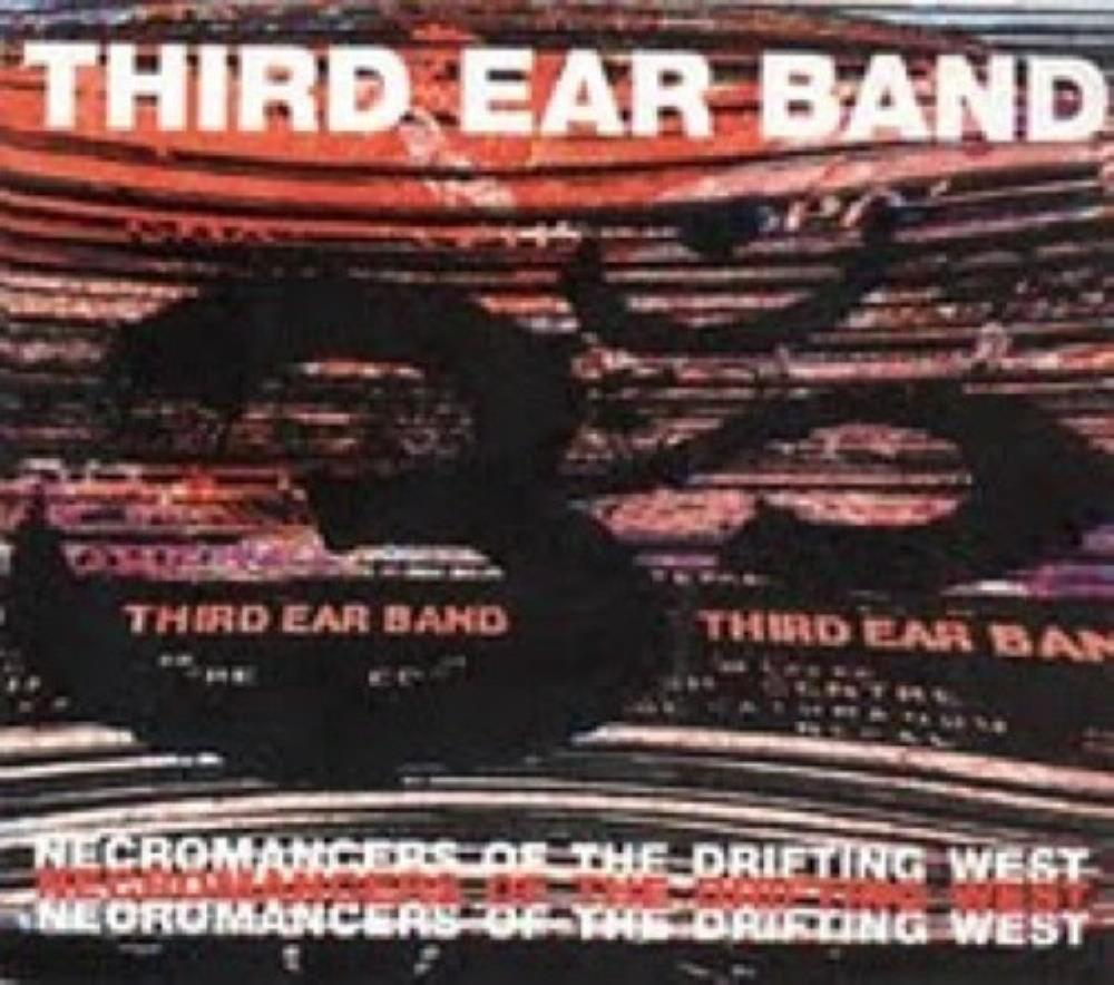 Third Ear Band - Necromancers Of The Drifting West CD (album) cover