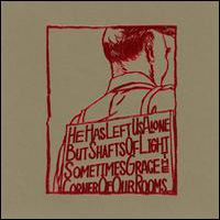 A Silver Mt. Zion - He Has Left Us Alone But Shafts Of Light Sometimes Grace The Corner Of Our Rooms CD (album) cover