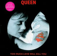 Queen Too Much Love Will Kill You album cover