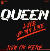 Queen Love of My Life [Live] / Now I'm Here [Live] album cover