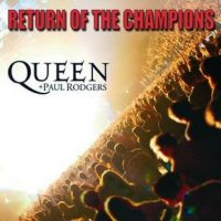 Queen Queen & Paul Rodgers: Return Of The Champions album cover