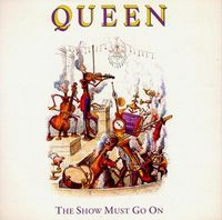 Queen The Show Must Go On / Keep Yourself Alive album cover