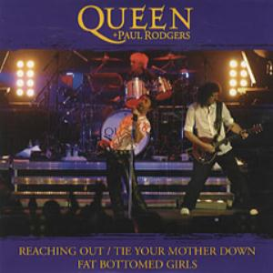 Queen Queen + Paul Rodgers: Reaching Out / Tie Your Mother Down / Fat Bottomed Girls album cover
