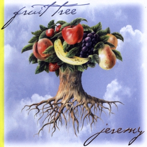 Jeremy - Fruit Tree CD (album) cover