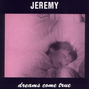 Jeremy Dreams Come True album cover