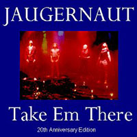 Jaugernaut (a.d.) Take Em There album cover