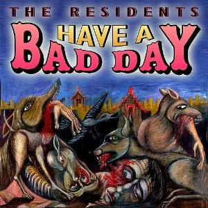 The Residents Have A Bad Day album cover