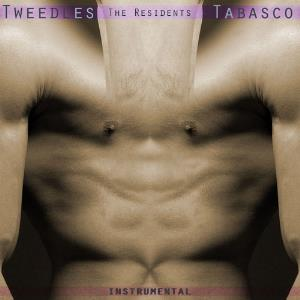 The Residents Tabasco: Tweedles Instrumental album cover