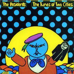 The Residents - The Tunes of Two Cities CD (album) cover