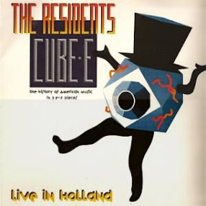 The Residents Cube E: Live In Holland album cover