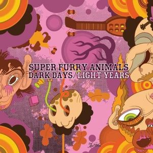 Dark Days/Light Years by SUPER FURRY ANIMALS album cover