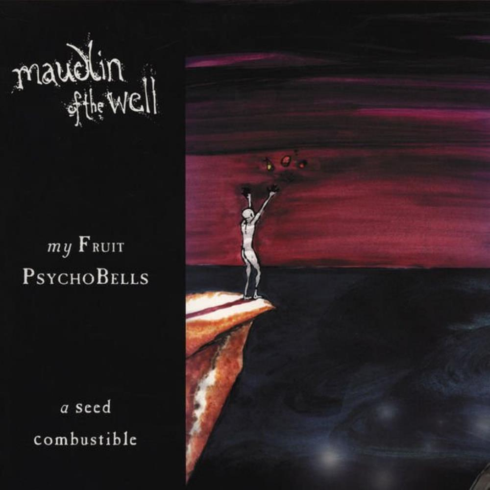 Maudlin Of The Well - My Fruit Psychobells... A Seed Combustible CD (album) cover
