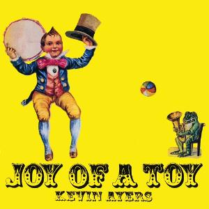 Kevin Ayers Joy of a Toy album cover