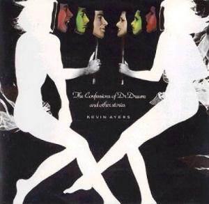 Kevin Ayers - The Confessions of Dr Dream and Other Stories CD (album) cover