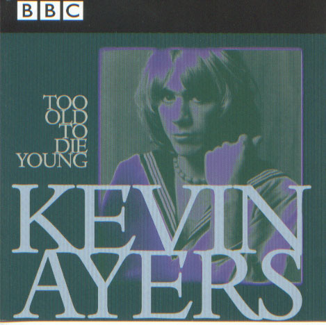 Kevin Ayers Too Old To Die Young album cover