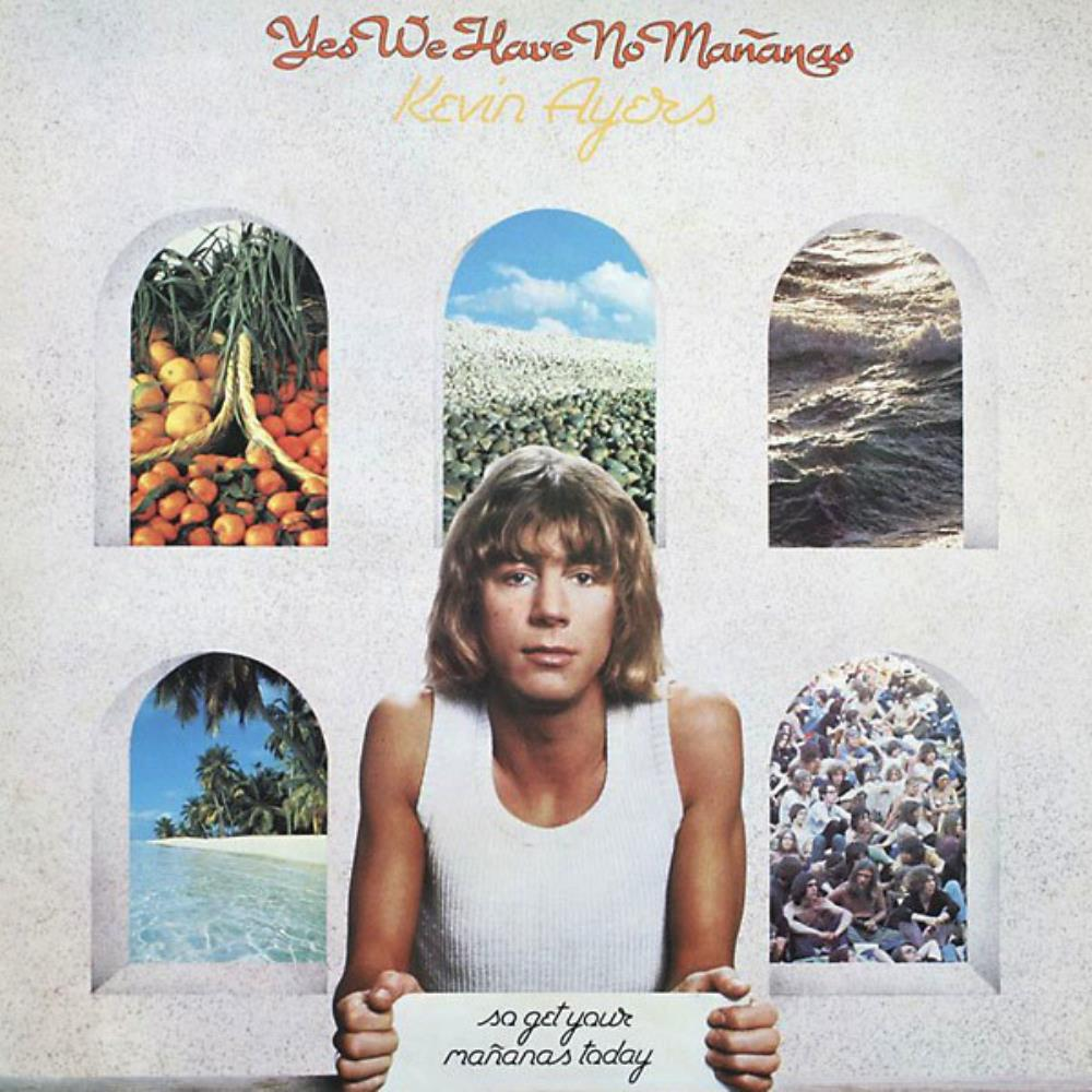 Kevin Ayers - Yes We Have No Mañanas - So Get Your Mañanas Today CD (album) cover