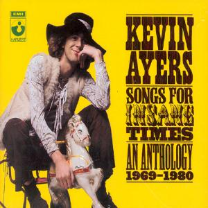 Kevin Ayers Songs For The Insane Times - An Anthology 1969 - 1980 album cover