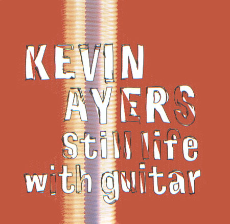 Kevin Ayers Still Life With Guitar album cover