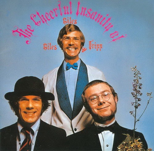 Giles Giles & Fripp - The Cheerful Insanity Of Giles, Giles & Fripp CD (album) cover