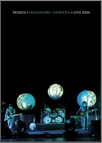 Primus - Hallucino-Genetics: Live 2004 CD (album) cover