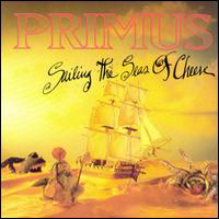 Primus - Sailing the Seas of Cheese CD (album) cover