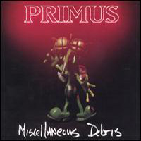 Primus - Miscellaneous Debris CD (album) cover