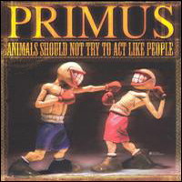 Animals Should Not Try to Act Like People by PRIMUS album cover