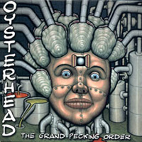 The Grand Pecking Order by OYSTERHEAD album cover