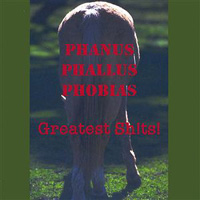 Phanus Phallus Phobias Greatest Sh!ts! by MAGELLANMUSIC album cover