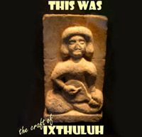 This Was - The Craft Of by IXTHULUH album cover