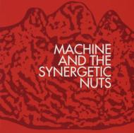 Machine And The Synergetic Nuts - Machine And The Synergetic Nuts CD (album) cover