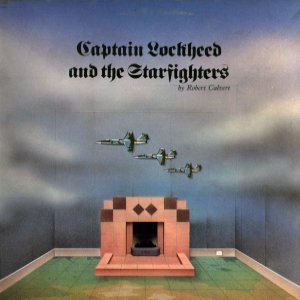 Robert Calvert - Captain Lockheed & The Starfighters CD (album) cover