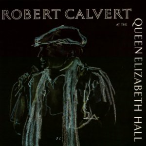 Robert Calvert - At The Queen Elizabeth Hall CD (album) cover