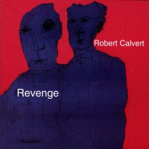Robert Calvert - Revenge CD (album) cover