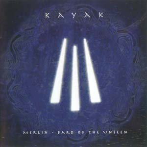 Merlin - Bard of the Unseen by KAYAK album cover