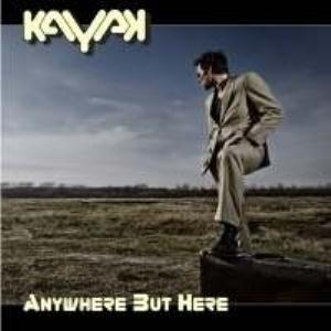 Kayak - Anywhere But Here CD (album) cover