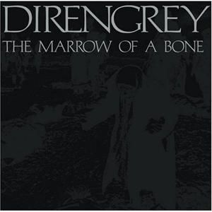 Dir En Grey The Marrow Of a Bone album cover