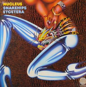 Nucleus Snakehips Etcetera album cover