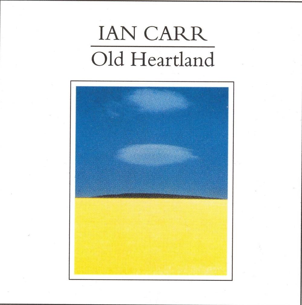 Nucleus - Ian Carr: Old Heartland CD (album) cover