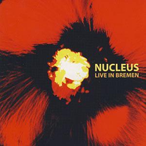 Nucleus - Live In Bremen