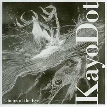 Kayo Dot - Choirs Of The Eye CD (album) cover
