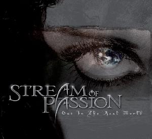 Stream Of Passion Out in the Real World album cover