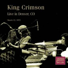 King Crimson Live in Denver, CO, March 13, 1972 album cover