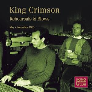 King Crimson - Rehearsals & Blows (May-November 1983) CD (album) cover