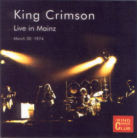 King Crimson Live in Mainz, Gemany 1974 album cover