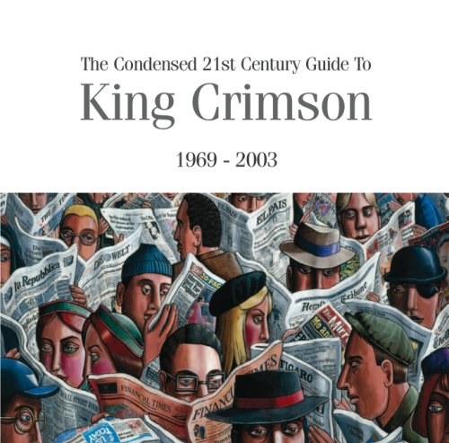 King Crimson The Condensed 21st Century Guide 1969 - 2003 album cover
